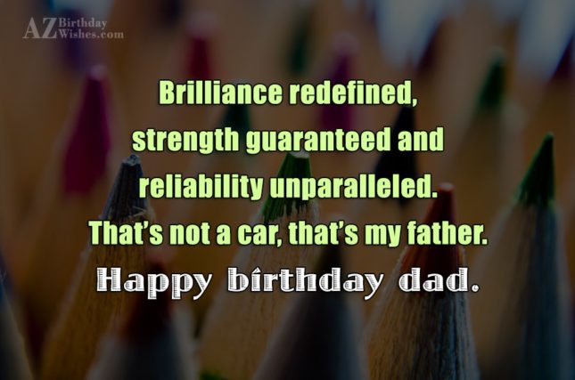 Brilliance redefined strength guaranteed and reliability unparalleled That s… - AZBirthdayWishes.com