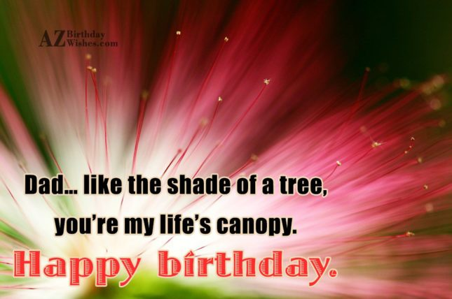 Dad like the shade of a tree you re… - AZBirthdayWishes.com