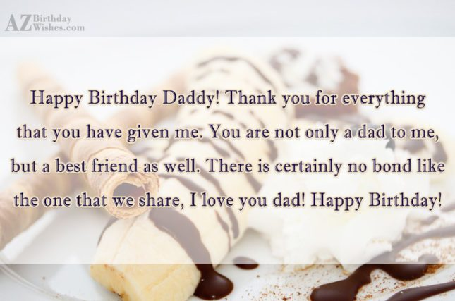 Happy Birthday Daddy Thank you for everything that you… - AZBirthdayWishes.com
