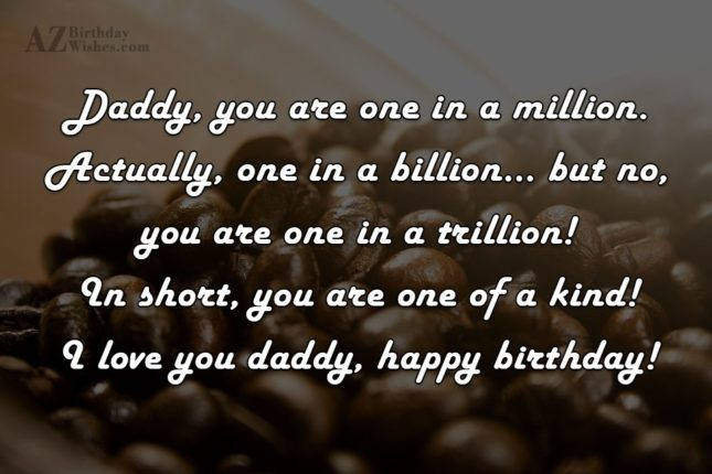 Daddy you are one in a million Actually one… - AZBirthdayWishes.com