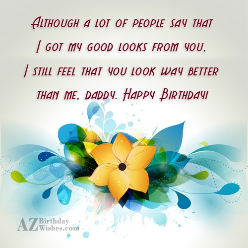 Although a lot of people say that I got… - AZBirthdayWishes.com