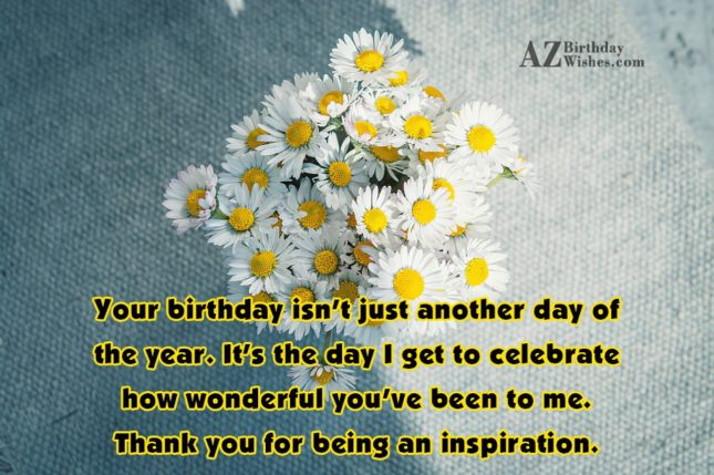 Your birthday isn t just another day of the… - AZBirthdayWishes.com