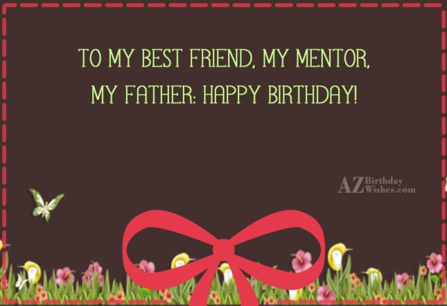 To my best friend my mentor my father Happy… - AZBirthdayWishes.com