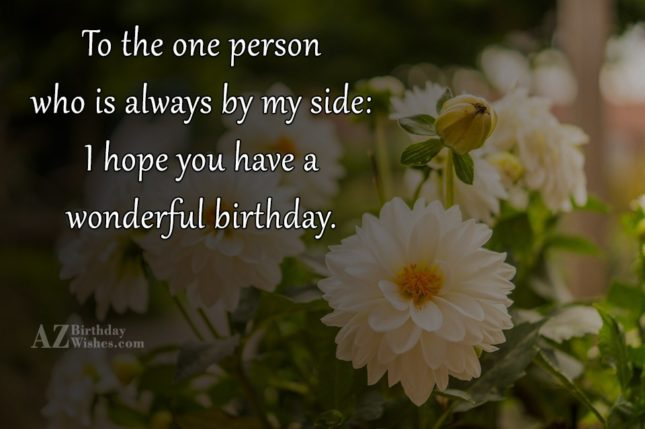 To the one person who is always by my… - AZBirthdayWishes.com