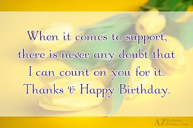 When it comes to support there is never any… - AZBirthdayWishes.com