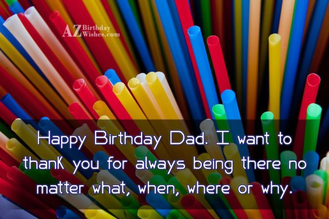 Happy Birthday Dad I want to thank you for… - AZBirthdayWishes.com
