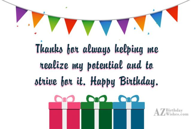 Thanks for always helping me realize my potential and… - AZBirthdayWishes.com
