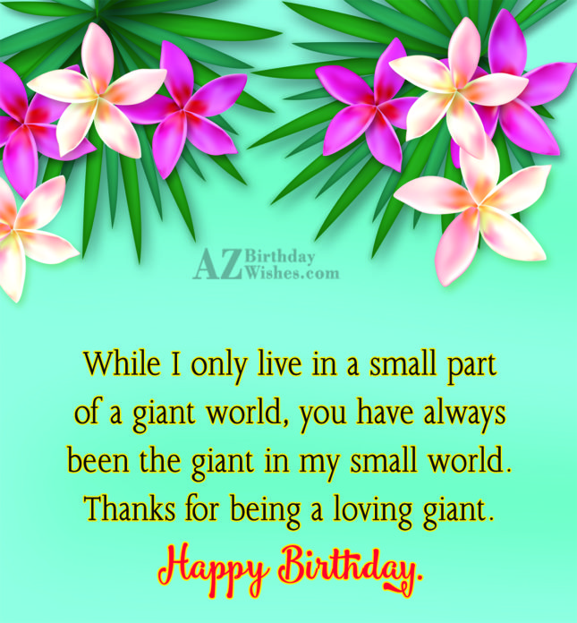 While I only live in a small part of… - AZBirthdayWishes.com