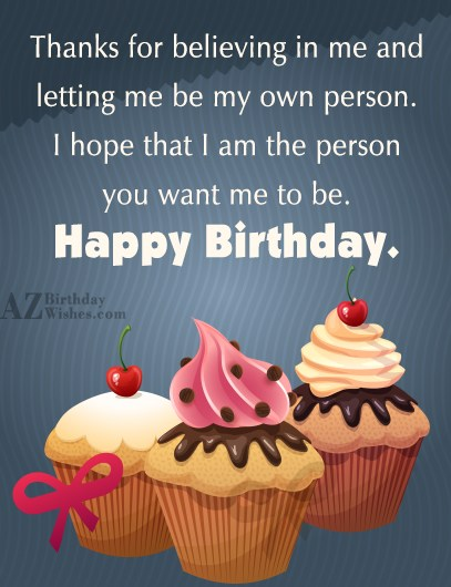 Thanks for believing in me and letting me be… - AZBirthdayWishes.com