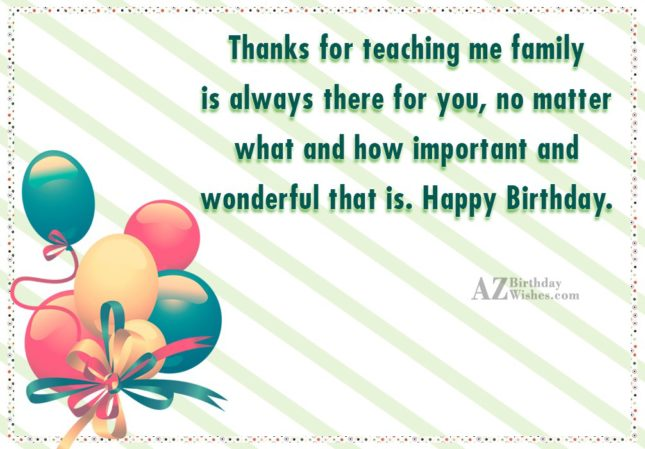 Thanks for teaching me family is always there for… - AZBirthdayWishes.com