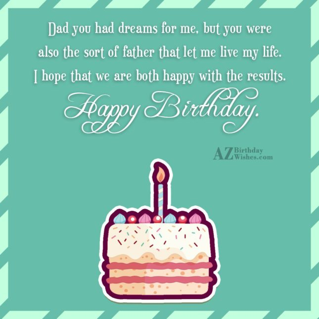 Dad you had dreams for me but you were… - AZBirthdayWishes.com