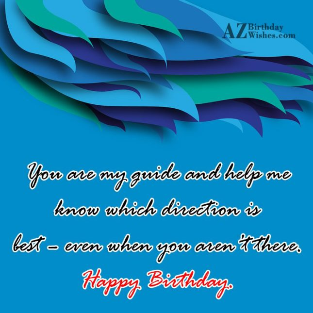 You are my guide and help me know which… - AZBirthdayWishes.com