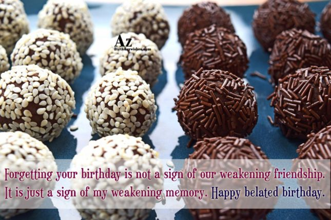 Forgetting your birthday is not a sign of our… - AZBirthdayWishes.com