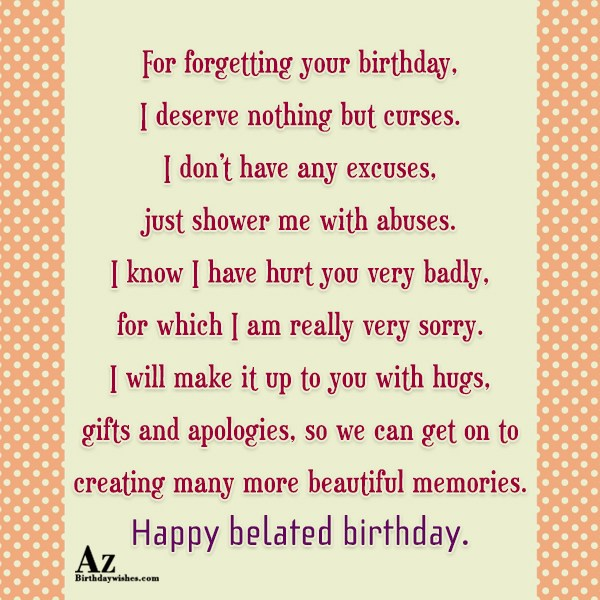 For forgetting your birthday, I deserve… - AZBirthdayWishes.com