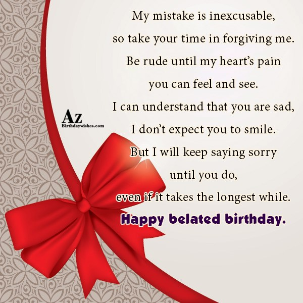 My mistake is inexcusable… - AZBirthdayWishes.com