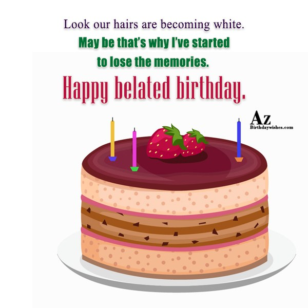 Look our hairs are becoming white… - AZBirthdayWishes.com