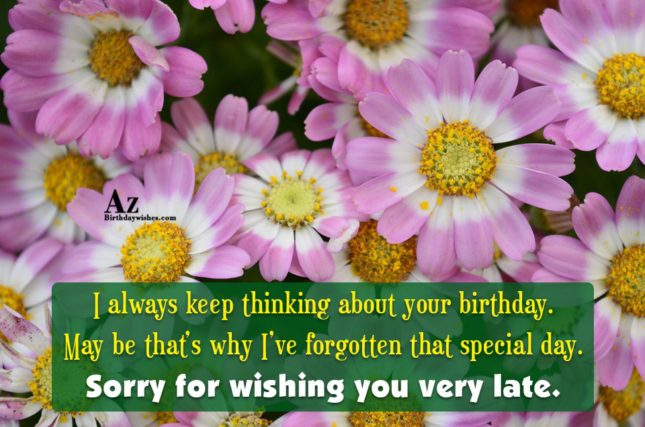 I always keep thinking about your birthday… - AZBirthdayWishes.com