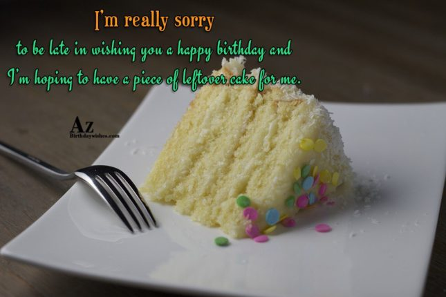 I'm really sorry to be late in wishing you… - AZBirthdayWishes.com