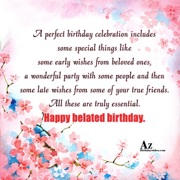 A perfect birthday celebration includes some special… - AZBirthdayWishes.com