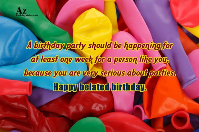 A birthday party should be happening for… - AZBirthdayWishes.com