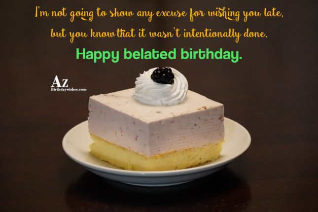 I'm not going to show any excuse for… - AZBirthdayWishes.com
