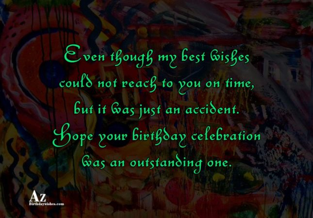 Even though my best wishes could not… - AZBirthdayWishes.com