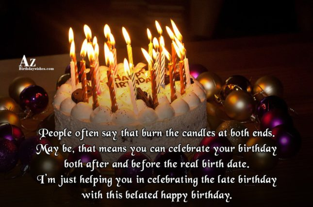People often say that burn the candles at… - AZBirthdayWishes.com