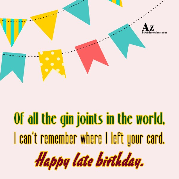 Of all the gin joints in the world… - AZBirthdayWishes.com