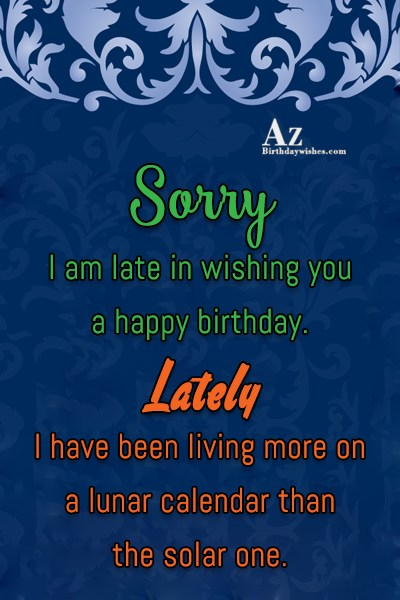 Lately I have been living more on a lunar calendar… - AZBirthdayWishes.com