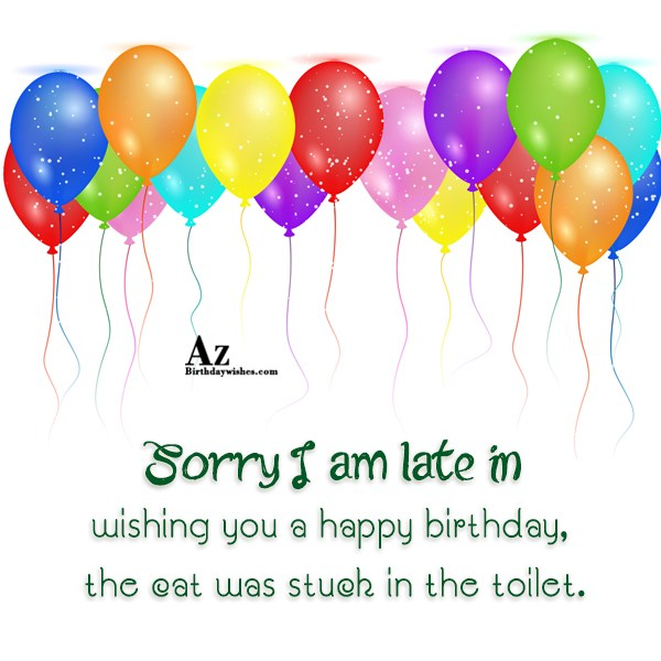 The cat was stuck in the toilet… - AZBirthdayWishes.com