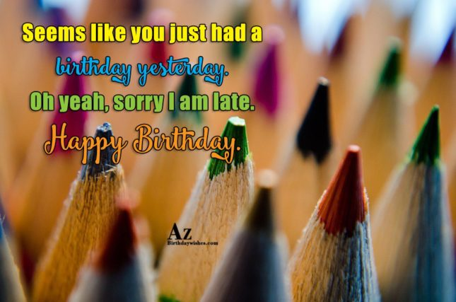 Seems like you just had a birthday yesterday… - AZBirthdayWishes.com