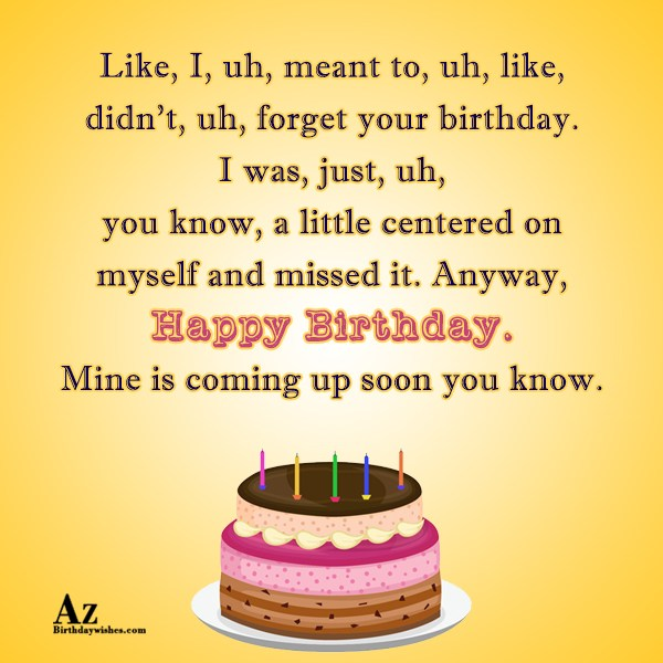 Mine is coming up soon… - AZBirthdayWishes.com