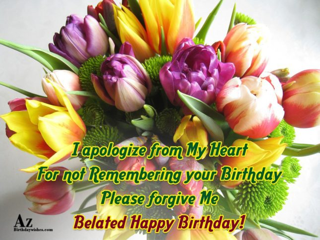 I apologize from my heart… - AZBirthdayWishes.com