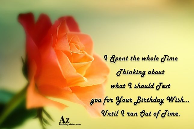 I ran out of time… - AZBirthdayWishes.com