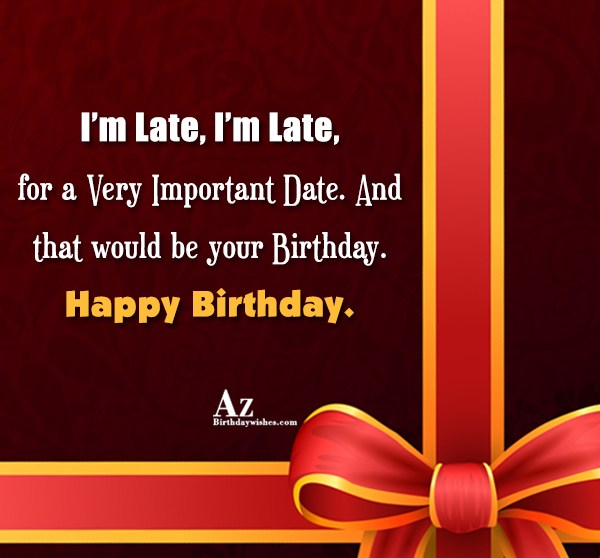 Late for a very important date… - AZBirthdayWishes.com