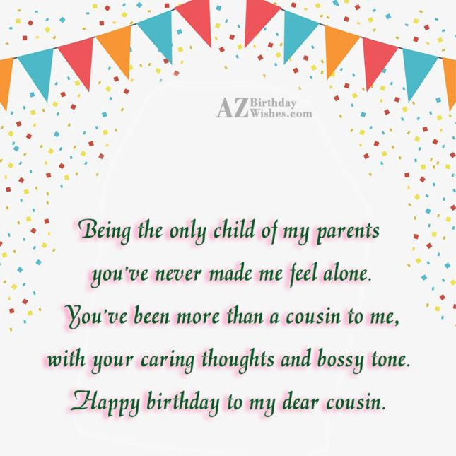 Being the only child of my parents you've never… - AZBirthdayWishes.com