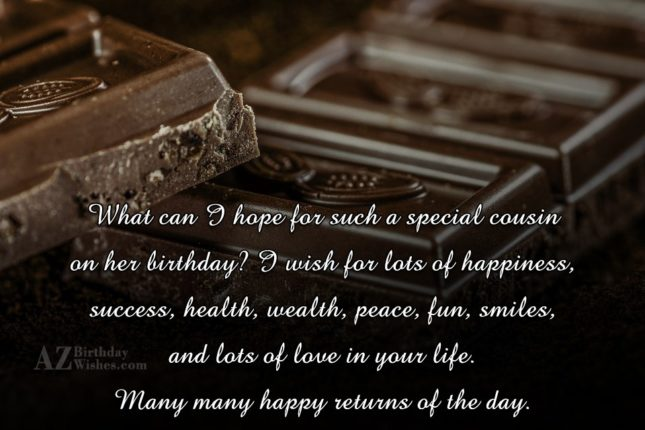 What can I hope for such a special cousin… - AZBirthdayWishes.com