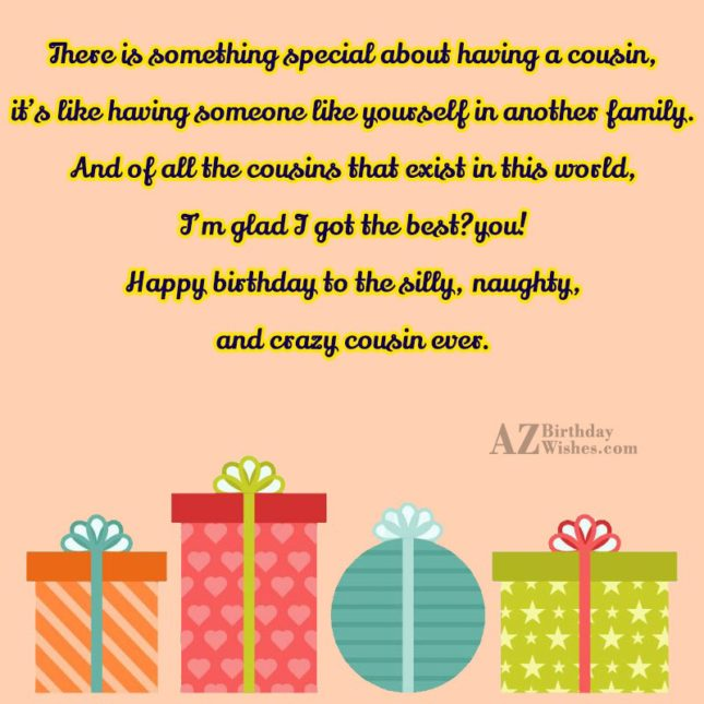 There is something special about having a cousin it's… - AZBirthdayWishes.com