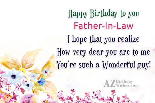 Happy Birthday to you Father-In-Law I hope that you… - AZBirthdayWishes.com
