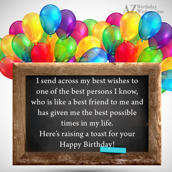 I send across my best wishes to one of… - AZBirthdayWishes.com