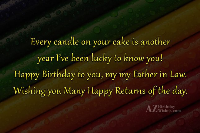 Every candle on your cake is another year I've… - AZBirthdayWishes.com