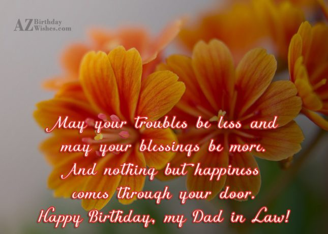 May your troubles be less and may your blessings… - AZBirthdayWishes.com