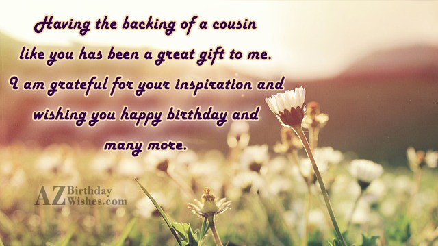 Having the backing of a cousin like you has… - AZBirthdayWishes.com