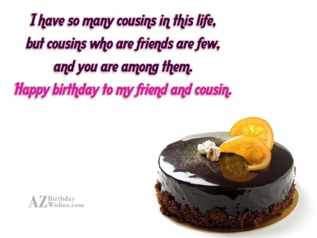 I have so many cousins in this life but… - AZBirthdayWishes.com