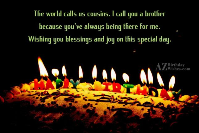 The world calls us cousins I call you a… - AZBirthdayWishes.com