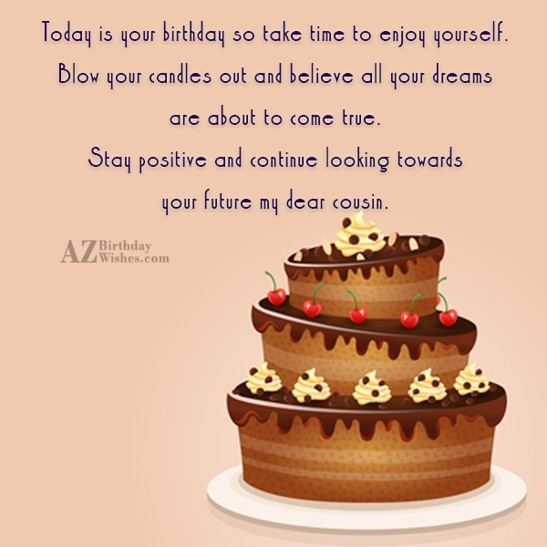 Today is your birthday so take time to enjoy… - AZBirthdayWishes.com
