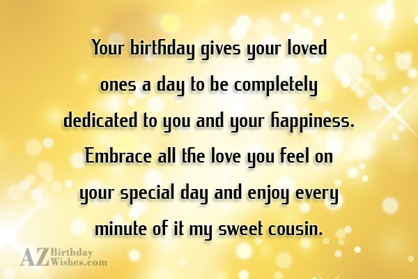 Your birthday gives your loved ones a day to… - AZBirthdayWishes.com