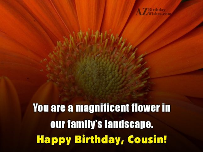 You are a magnificent flower in our family's landscape… - AZBirthdayWishes.com