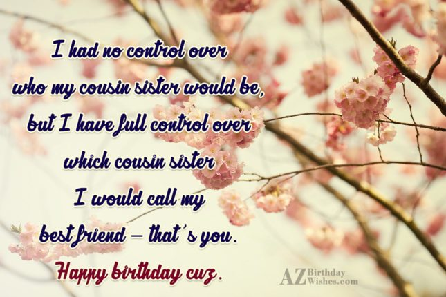 I had no control over who my cousin sister… - AZBirthdayWishes.com