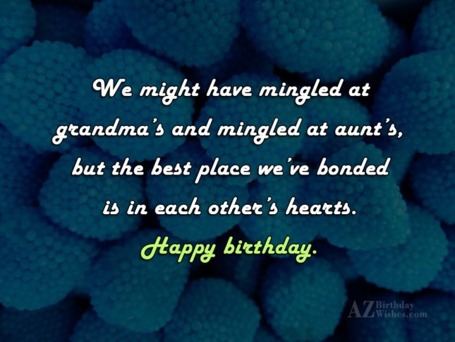 We might have mingled at grandma s and mingled… - AZBirthdayWishes.com